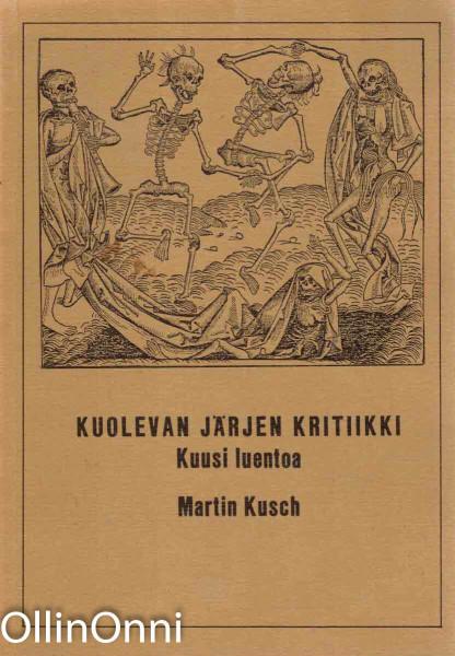 Kuolevan järjen kritiikki - Kuusi luentoa, Martin Kusch