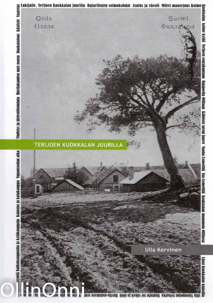 Terijoen Kuokkalan juurilla, Ulla Kervinen