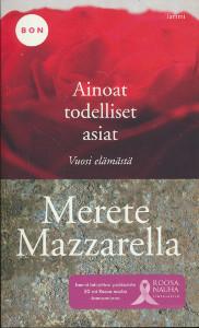 Ainoat todelliset asiat : vuosi elämästä, Merete Mazzarella