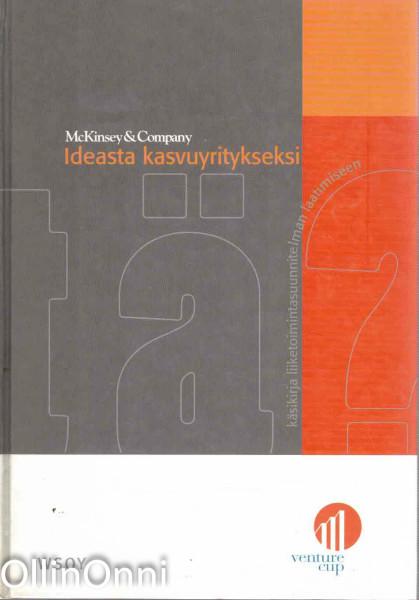 Ideasta kasvuyritykseksi : käsikirja liiketoimintasuunnitelman laatimiseen, Maarit Tillman