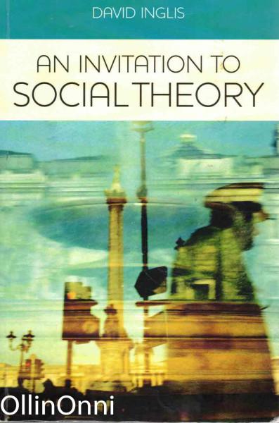 An Invitation to Social Theory, David Inglis