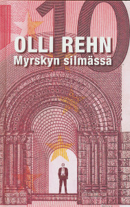 Myrskyn silmässä : eurokriisistä eteenpäin, Olli Rehn
