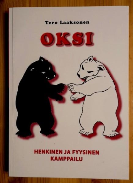 OKSI - Henkinen ja fyysinen kamppailu, Tero Laaksonen