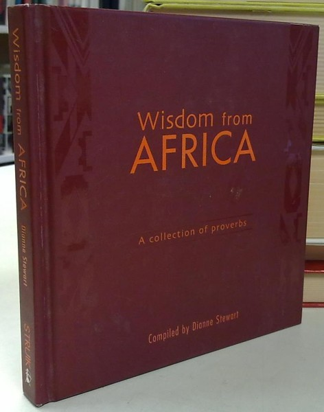 Wisdom from Africa - A collection of proverbs, Dianne Stewart