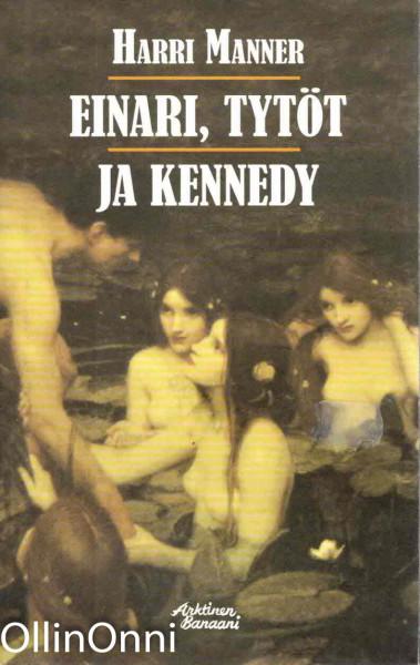 Einari, tytöt ja Kennedy, Harri Manner