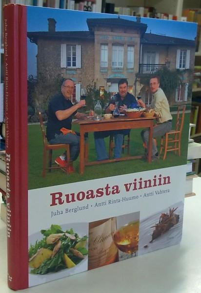Ruoasta viiniin ... ja toisin päin, Juha Berglund