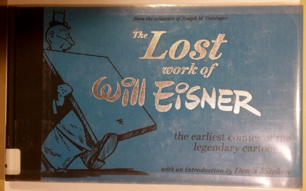 The Lost Work of Will Eisner - the earliest comics of the legendary cartoonist, Will Eisner