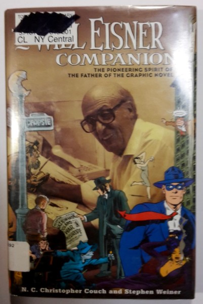 The Will Eisner Companion - The Pioneering Spirit of the Father of the Graphic Novel, N : Christopher Couch