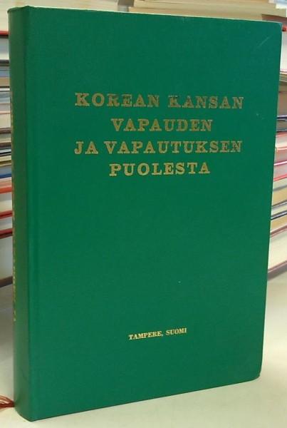 Korean kansan vapauden ja vapautuksen puolesta - Muistelmia japanilaisvastaisesta aseellisesta taistelusta 1930-luvulla,