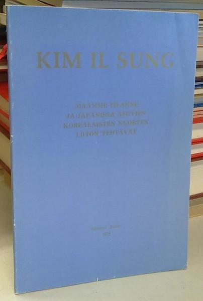 Maamme tilanne ja Japanissa asuvien korealaisten nuorten liiton tehtävät (24. syyskuuta 1974), Kim Il Sung