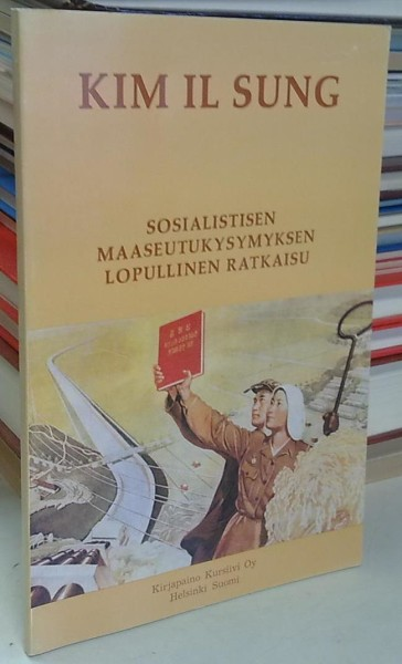 Sosialistisen maaseutukysymyksen lopullinen ratkaisu, Il Sung Kim