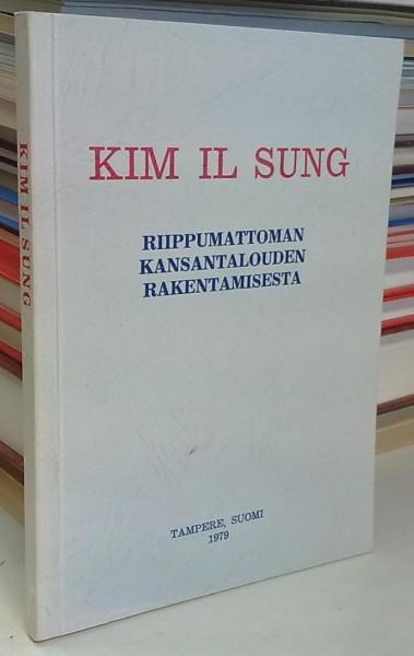 Riippumattoman kansantalouden rakentamisesta (Otteita), Il Sung Kim