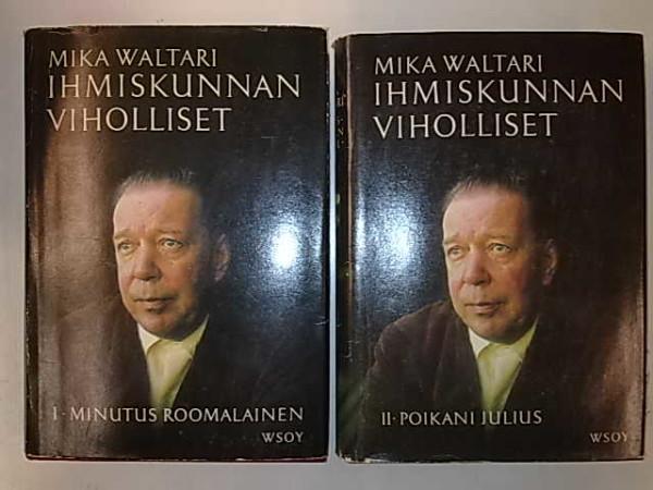 Ihmiskunnan viholliset I - II, Mika Waltari