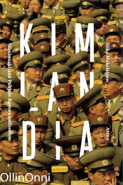 Kimlandia - Silminnäkijänä Pohjois-Korean kulisseissa, Mika Mäkeläinen