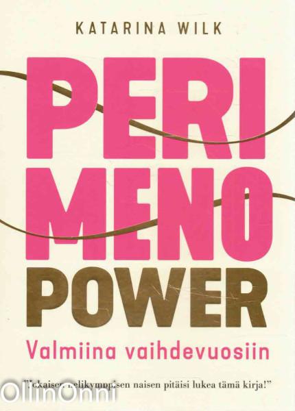 Perimenopower - Valmiina vaihdevuosiin, Katarina Wilk