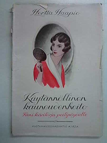 Käytännöllinen kauneudenhoito - Pieni käsikirja peilipöydälle, Hertta Haapio