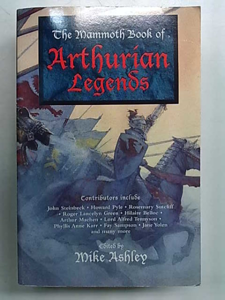 The Mammoth Book of Arthurian Legends, Mike Ashley