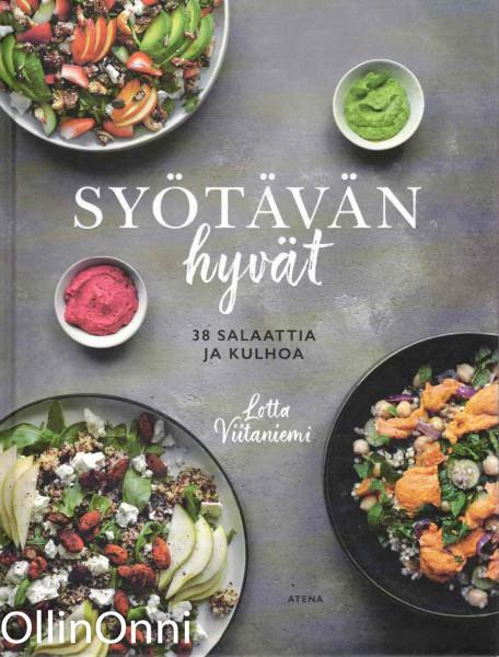 Syötävän hyvät - 38 salaattia ja kulhoa, Lotta Viitaniemi