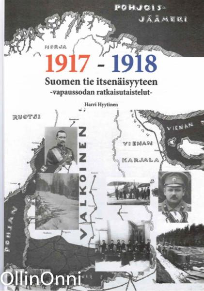 1917-1918 Suomen tie itsenäisyyteen - vapaussodan ratkaisutaistelut, Harry Hyytinen