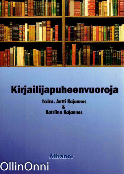Kirjailijapuheenvuoroja, Antti Kajannes