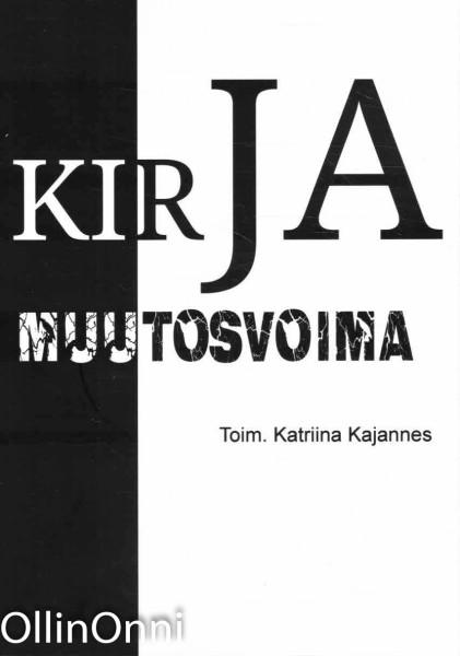 Kirja, muutosvoima, Katriina Kajannes