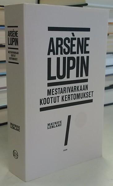 Arsene Lupin - Mestarivarkaan kootut kertomukset, Maurice Leblanc