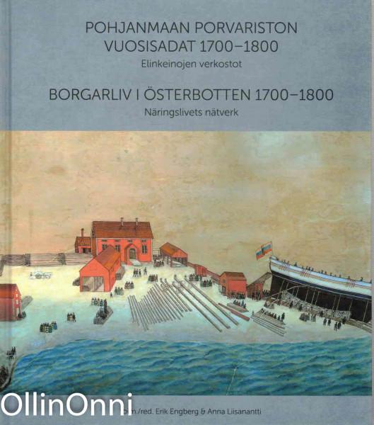 Pohjanmaan porvariston vuosisadat 1700-1800 - Elinkeinojen verkostot, Erik Engberg