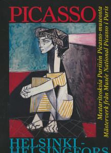 Picasso Helsinki: Mestariteoksia Pariisin Picasso-museosta = Picasso Helsingfors Mästerverk från Musée National Picasso, Paris, Anne Baldassari