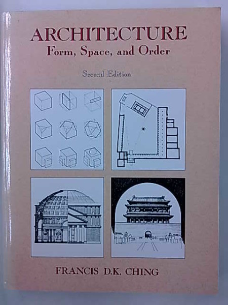Architecture - Form, Space, and Order - Second Edition, Francis D.K. Ching