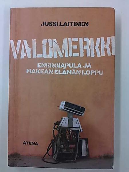 Valomerkki - Energiapula ja makean elämän loppu, Jussi Laitinen
