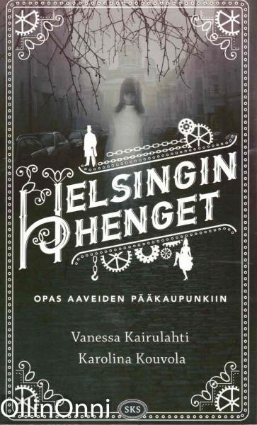 Helsingin henget - Opas aaveiden pääkaupunkiin, Vanessa Kairulahti