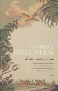 Kolme matkamiestä, Tommy Hellsten