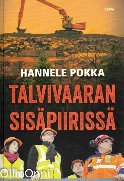 Talvivaaran sisäpiirissä, Hannele Pokka