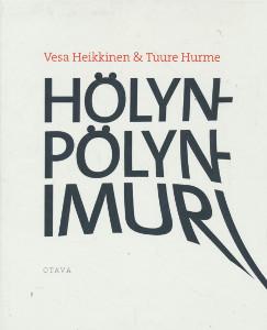 Hölynpölynimuri, Vesa Heikkinen