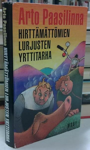 Hirttämättömien lurjusten yrttitarha - Rosvoromaani, Arto Paasilinna