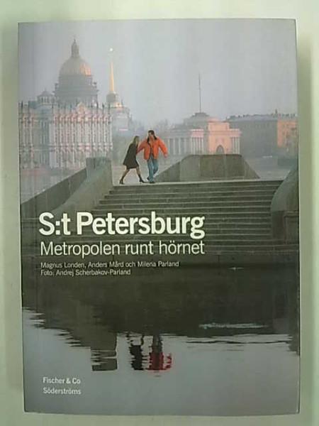 S:t Petersburg - Metropolen runt hörnet, Magnus Londen