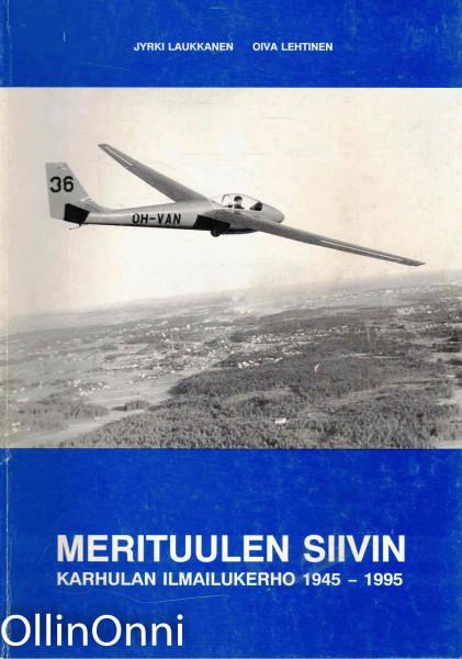 Merituulen siivin : Karhulan ilmailukerho 1945-1995, Jyrki Laukkanen
