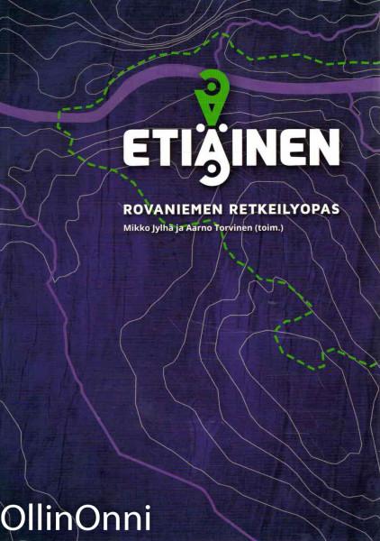 Etiäinen : Rovaniemen retkeilyopas, Mikko Jylhä