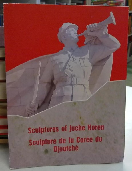 Sculptures of Juche Korea / Sculpture de la Coree du Djoutche,