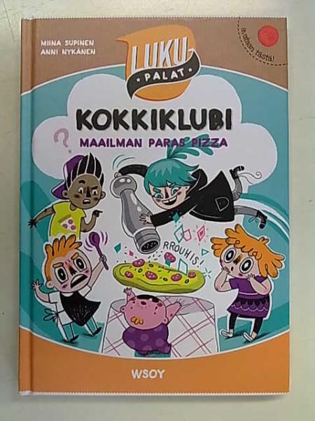 Kokkiklubi - maailman paras pizza (Lukupalat-sarja), Miina Supinen