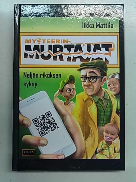 My?teerin murtajat - Neljän rikoksen syksy, Ilkka Mattila
