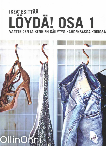 Löydä! Osa 1 - Vaatteiden ja kenkien säilytys kahdeksassa kodissa, Mia Lundström