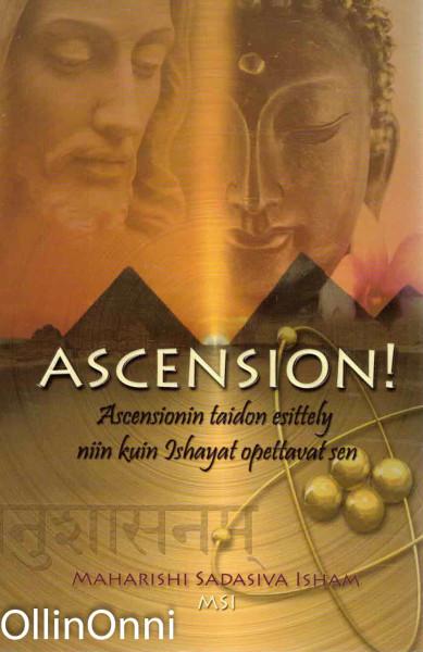Ascencion! - Ascensionin taidon esittely niin kuin Ishayat opettavat sen, Maharishi Sadasiva Isham