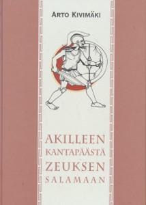 Akilleen kantapäästä Zeuksen salamaan, Arto Kivimäki