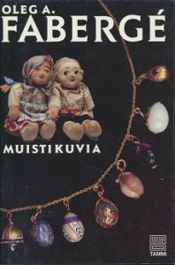 Muistikuvia, Oleg A. Faberg