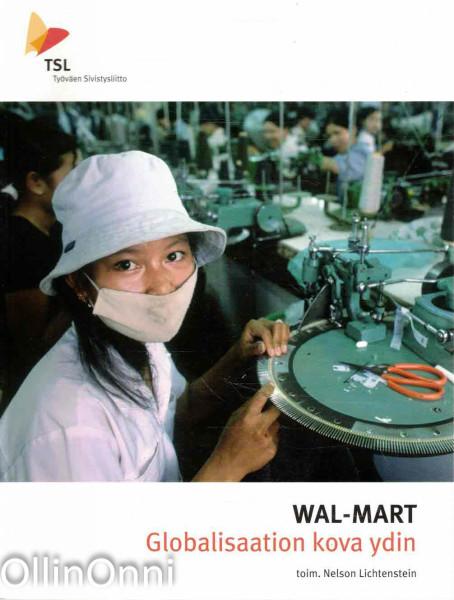 Wal-Mart - Globalisaation kova ydin, Nelson Lichtenstein