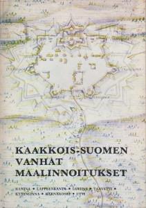 Kaakkois-Suomen vanhat maalinnoitukset : Hamina - Lappeenranta - Loviisa - Taavetti - Kyminlinna - Kärnäkosk- Utti : Sotasokeat ry:n kevätjulkaisu 1974, Markus Palokangas