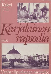 Karjalainen rapsodia : vanha viipurilainen kertoo, Kalevi Tilli
