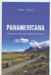 Panamericana Seikkailuja Latinalaisen Amerikan maanteillä - Autoillen ja lentämättä maailmanympäri osa 1, Tomi Tölli