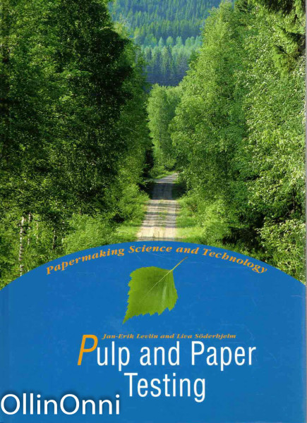 Papermaking science and technology. Book 17, Pulp and paper testing, Jan-Erik Levlin